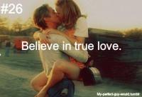believe in true love